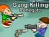 Gang Killing Renegate