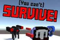 You Cant Survive!