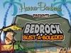 Bedrock - Bust a Boulder