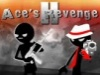 Ace'S Revenge II