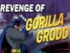 Batman - Revenge of Gorilla Grodd
