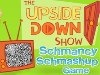 Upside Down Show: Schmancy Schmashup Game