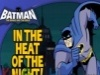 Batman: In the Heat of the Night