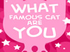 What Famous Cat Are You